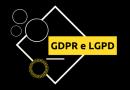 Um ano depois, GDPR mostra que adequação à LGPD é obrigatória