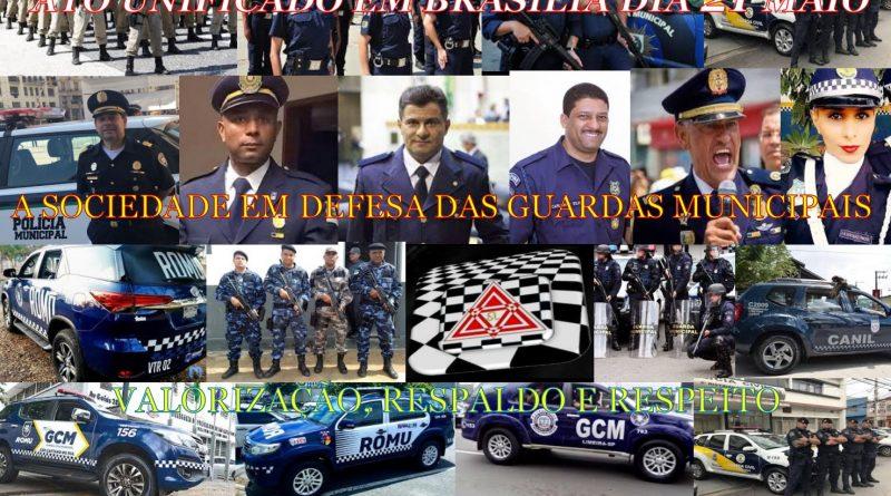 ATO UNIFICADO EM BRASÍLIA DIA 21 DE MAIO EM DEFESA DAS GUARDAS MUNICIPAIS