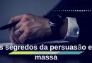 PERSUASÃO EM MASSA