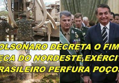 BOLSONARO DECRETA O FIM DA  SECA DO NORDESTE
