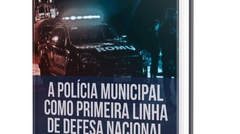Livro – A Polícia Municipal como Primeira Linha de Defesa Nacional