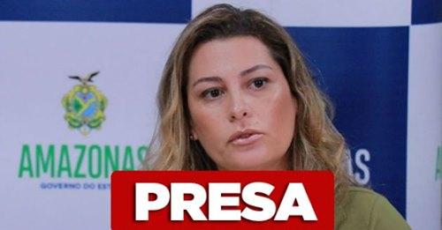 Covidão no Amazonas: Secretária de Saúde, simone Papaiz é presa pela Polícia Federal