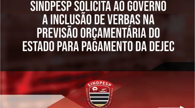 SINDPESP solicita ao Governo a inclusão de verbas para pagamento da Dejec